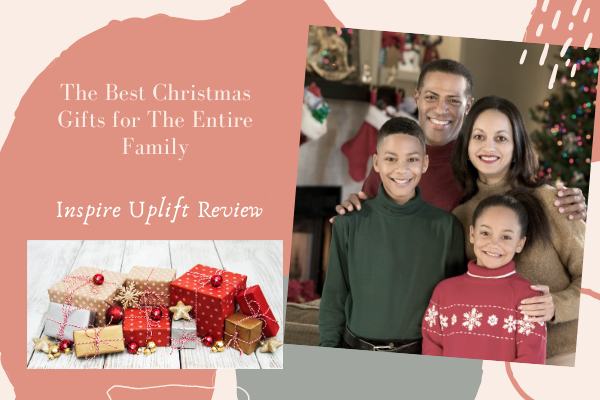 The Best Christmas Gifts for the Entire Family