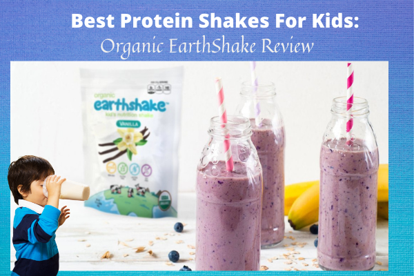 Best Protein Shakes For Kids: Organic EarthShake Review