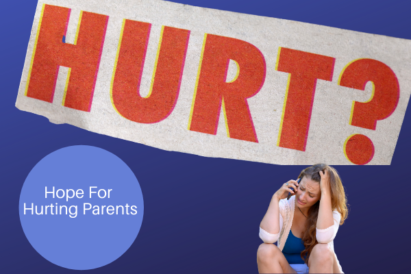 Hope for hurting parents