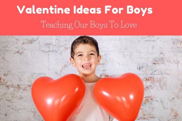 Valentine Ideas For Boy