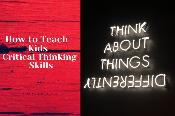 How to Teach Kids Critical Thinking skills